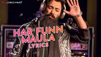 Har Funn Maula Lyrics - Umair Jaswal ft. Sanam Marvi - Coke Studio 2020
