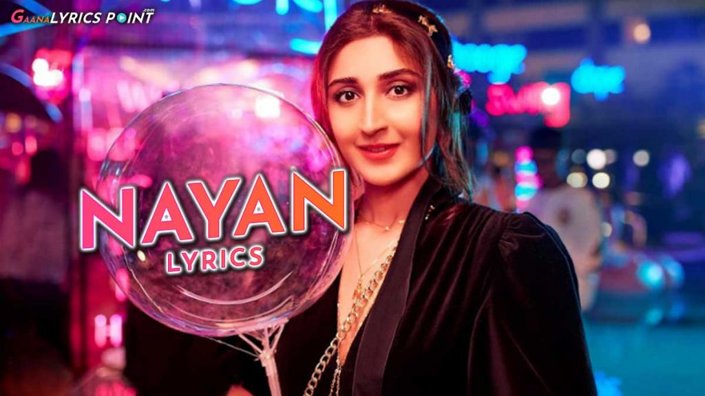 Nayan Song Lyrics – Dhvani Bhanushali & Jubin Nautiyal