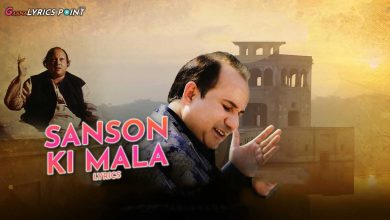 Sanson Ki Mala Lyrics - Rahat Fateh Ali Khan Latest Song Lyrics 2021