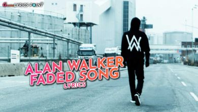 Faded Lyrics - Alan Walker - Hollywood Latest Song Lyrics 2021