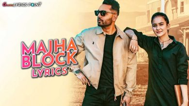 Majha Block Lyrics - Prem Dhillon & Roopi Gill - Latest Punjabi Lyrics 2020