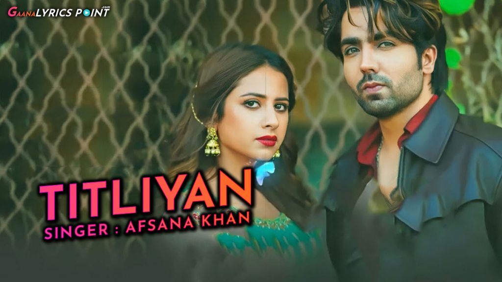 Titliyan Lyrics in Punjabi – Afsana Khan – Harrdy Sandhu – Sargun Mehta