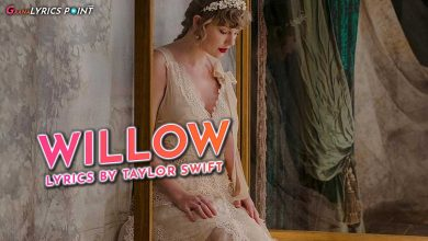 Willow Song Lyrics in English - Taylor Swift New Song 2020