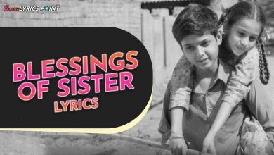 Blessings Of Sister - Gagan Kokri - White Hill Music Lyrics 2021