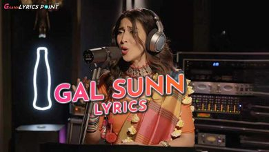 Gal Sunn Lyrics - Ali Pervez Mehdi ft. Meesha Shafi | Coke Studio