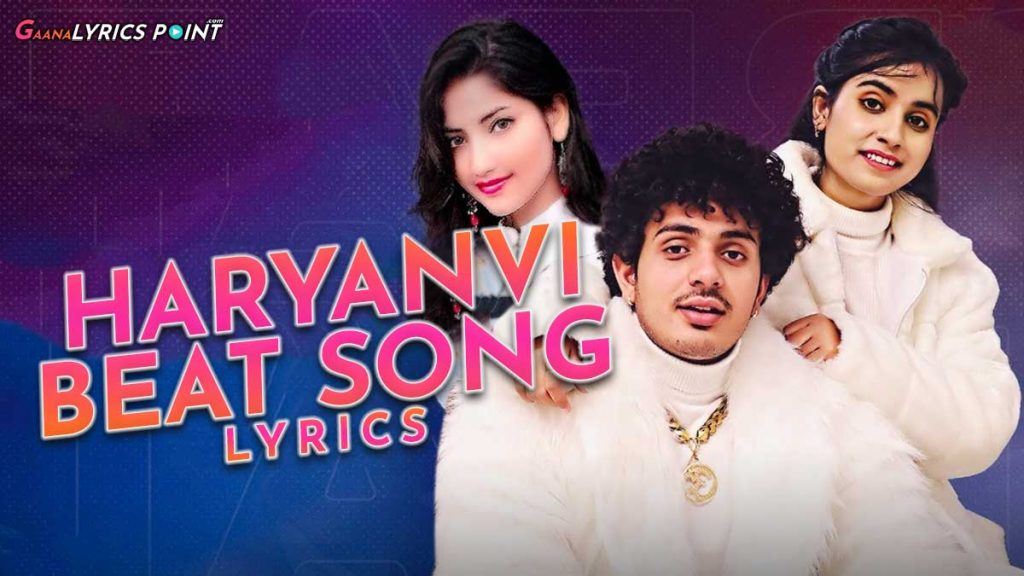 Haryanvi Beat Lyrics – Diler Kharkiya & Renuka Panwar – Haryanvi Lyrics