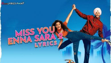Miss You Enna Sara 2 Lyrics - Navjeet ft. Nitika Jain - Punjabi Lyrics