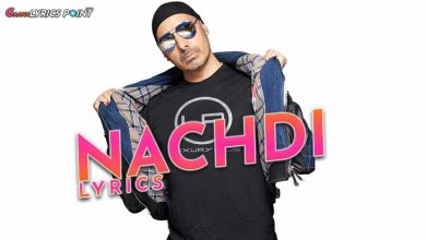 Nachdi Lyrics - Sukhbir ft. Arjun - Punjabi Lyrics | GL Point