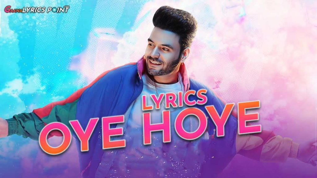 Oye Hoye Lyrics – Vicky – Desi Crew – New Punjabi Song Lyrics