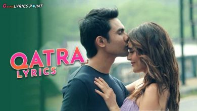 Qatra Song Lyrics - Stebin Ben - Karishma Tanna - Latest Song Lyrics