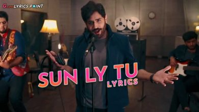 Sun Ly Tu Lyrics - Abrar Ul Haq - Imran Khan | GL Point