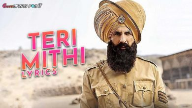 Teri Mithi Song Lyrics - B Praak - Kesari | GL Point