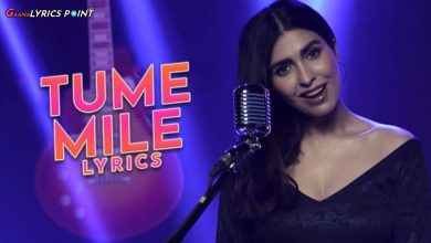 Tum Mile Song Lyrics - Anusha Mani | Gaana Lyrics Point