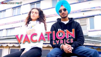 Vacation Song Lyrics - Nirvair Pannu - Snappy - Punjabi Lyrics 2021