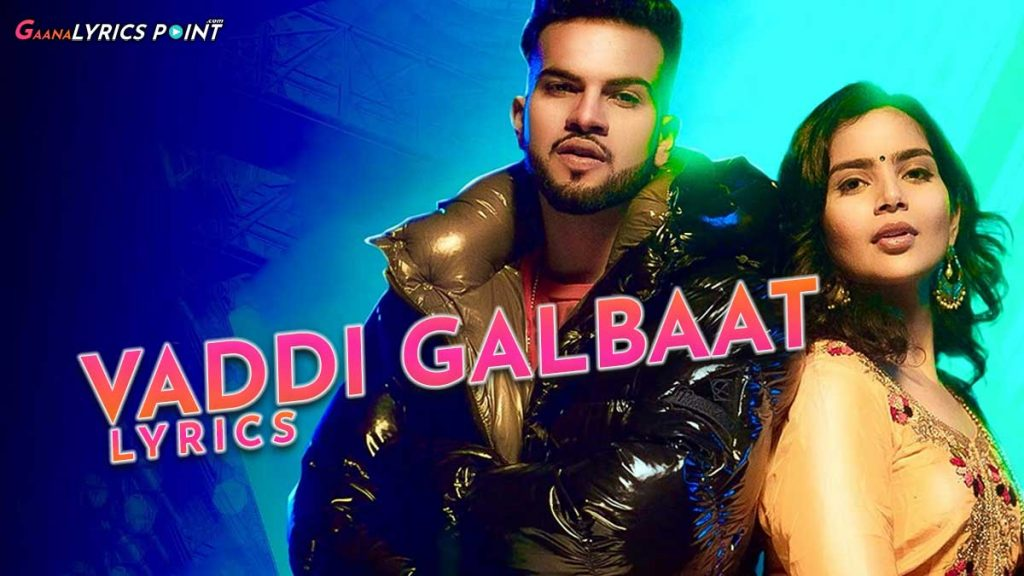 Vaddi Galbaat Lyrics – Gur Sidhu ft. Gurlez Akhtar – GL Point
