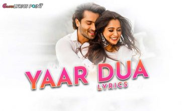 Yaar Dua Song Lyrics - Mamta Sharma - Hindi Song Lyrics