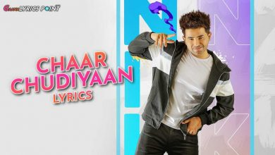 Chaar Chudiyaan Lyrics - Nikk - Gold Boy - Best Punjabi Lyrics 2021