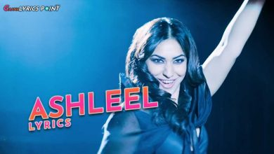 Ashleel Lyrics - Neha Kakkar & Nakash Aziz | Tuesdays & Fridays
