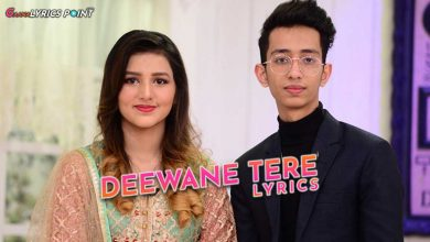 Deewane Tere Lyrics by Arbaz Khan - Asad & Nimra | Latest Lyrics