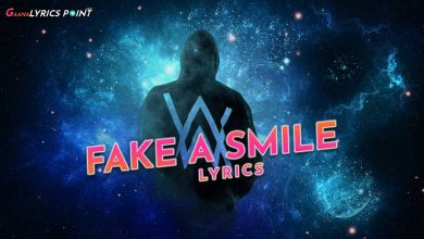 Fake A Smile Lyrics – Alan Walker x Salem Ilese – Hollywood Lyrics