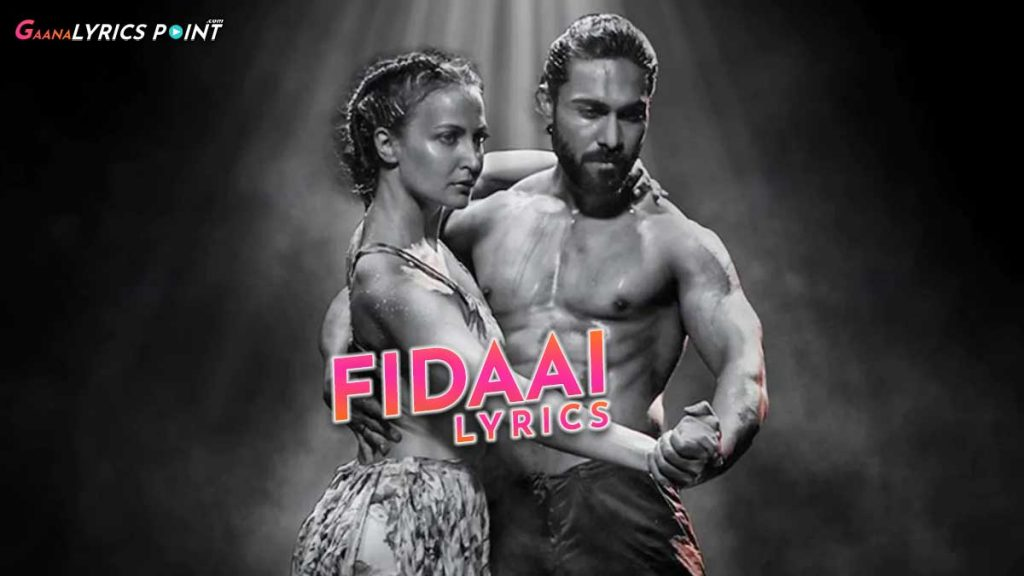 Fidaai Song Lyrics – Fidaai Fidaai – Rahul Jain ft. Elli AvrRam