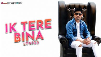 Ik Tere Bina Lyrics - Sushant Singh | Gaana Lyrics Point