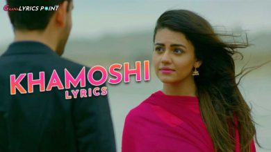 Khamoshi Title Song Lyrics – Bilal Khan & Schumaila Hussain