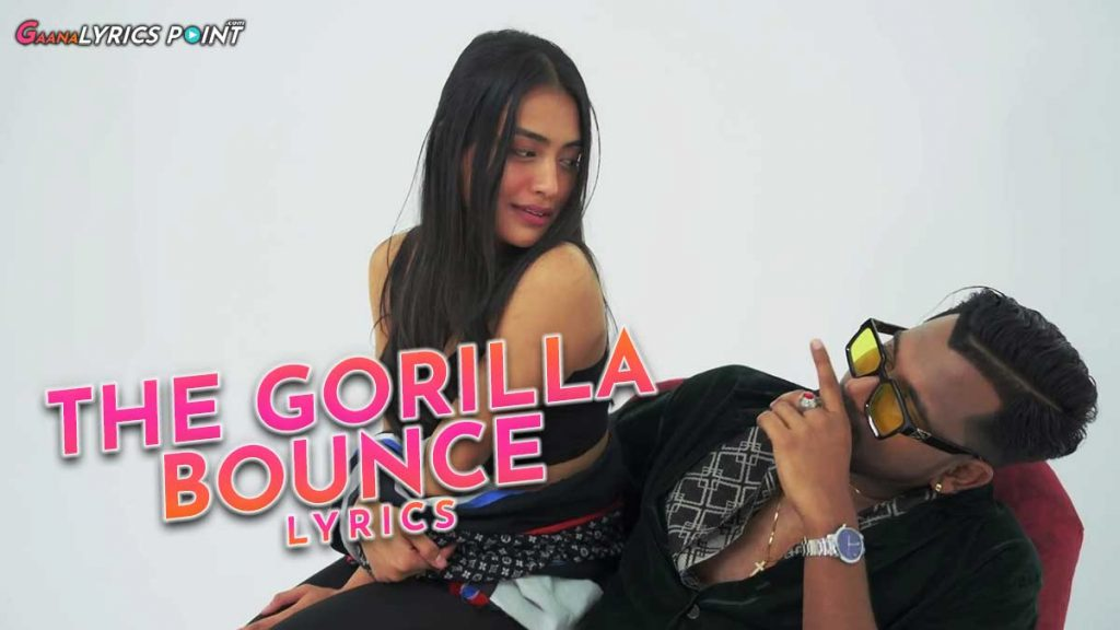 The Gorilla Bounce Lyrics – King (India) – Picasso | Tum Ho Lyrics