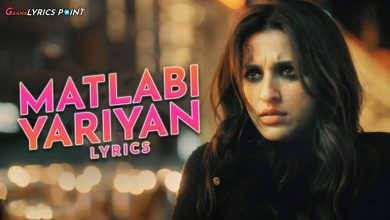 Matlabi Yariyan Lyrics - Neha Kakkar - The Girl On The Train
