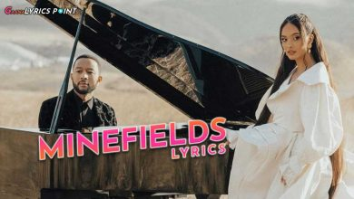 Minefields Lyrics – Faouzia & John Legend | Gaana Lyrics Point