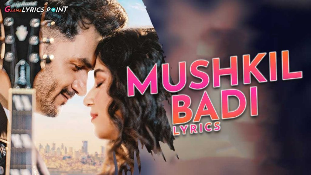 Muskhil Badi Lyrics – Gajendra Verma – Chapter 01
