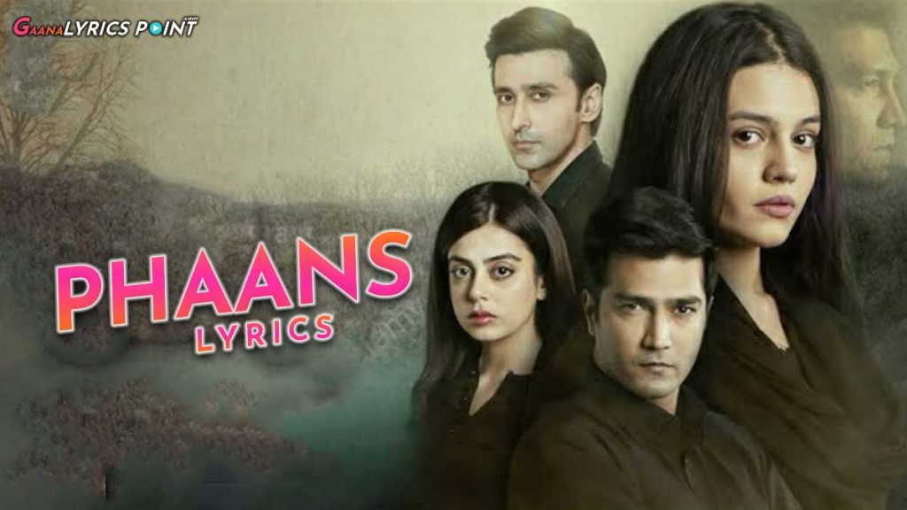 Phaans OST Lyrics – Rimsha Khan – HUM TV Drama OST Lyrics