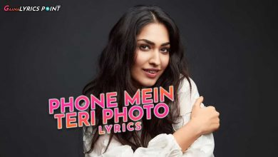 Phone Mein Teri Photo Lyrics - Neha Kakkar | Tuesdays & Fridays