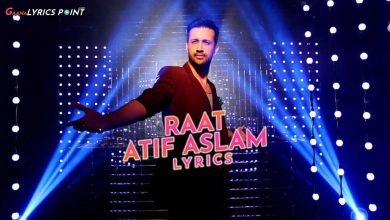 Raat Lyrics - Atif Aslam