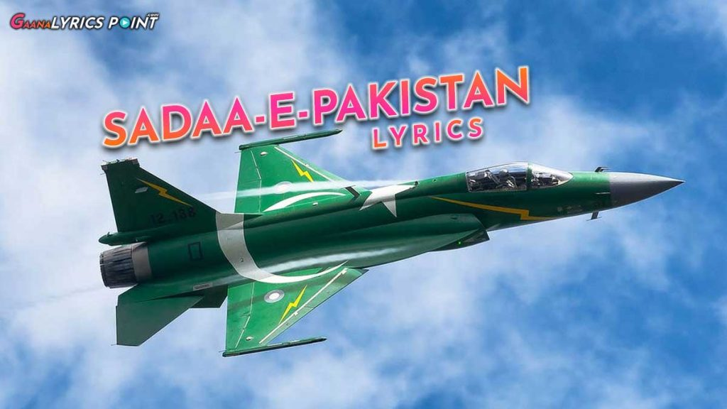 Sadaa-E-Pakistan Lyrics – Ali Hamza – PAF Lyrics – 2nd Anniversary
