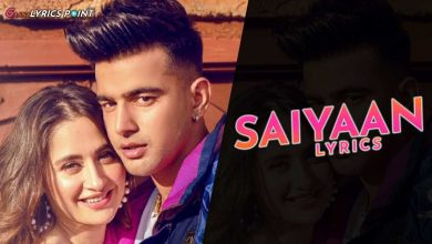 Lyrics of Saiyaan by Jass Manak - Sanjeeda Shaikh | Punjabi Lyrics