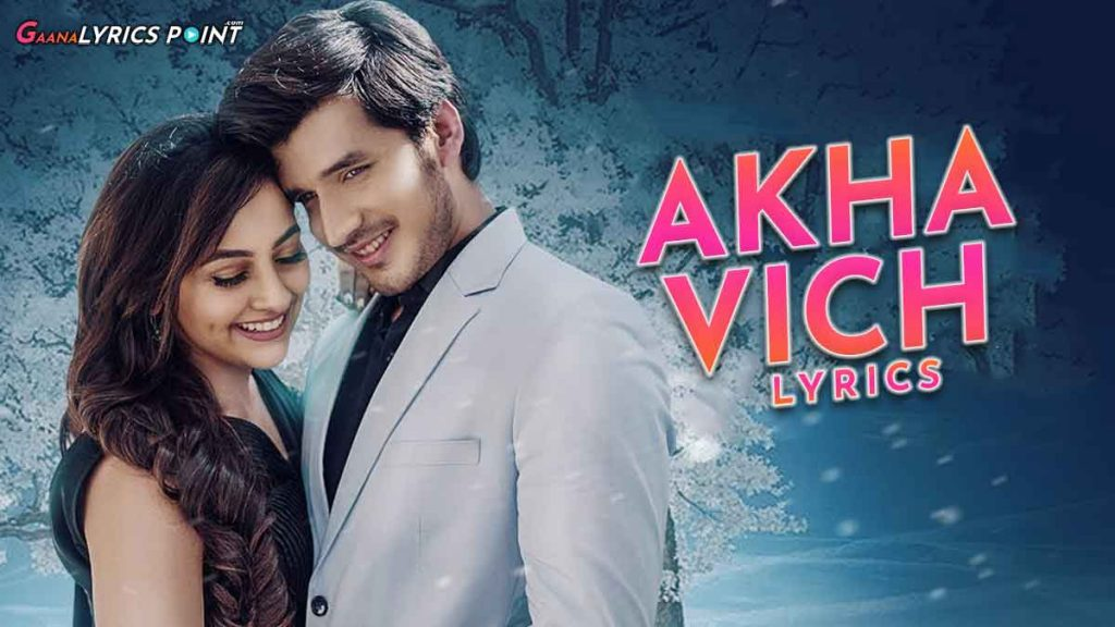 Akhaa Vich Lyrics (Hindi & Punjabi) – Akhaa Vich Wasda E Tu