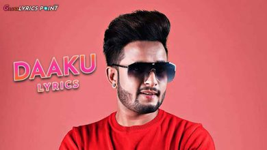 Daaku Song Lyrics in Punjabi - R Nait - Latest Punjabi Lyrics 2021