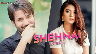 Shehnai OST Lyrics (Urdu) - Aima Baig & Asim Azhar - ARY Digital