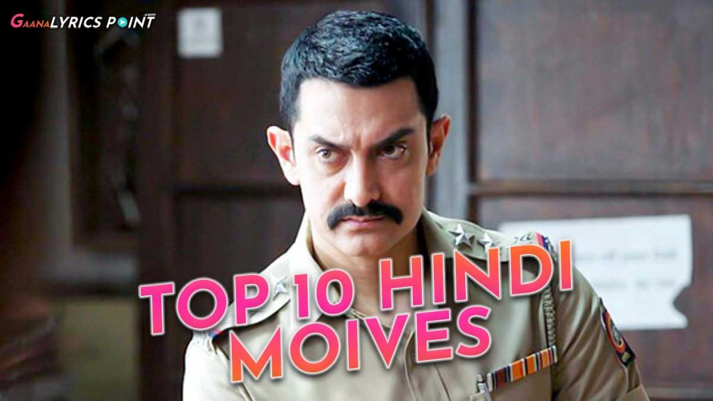 Top 10 Hindi Movies – That You Should Watch in Your Life