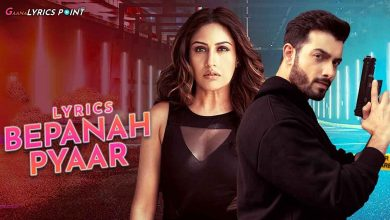 Bepanah Pyaar Lyrics in English – Payal Dev & Yasser Desai