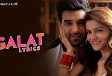Galat Song Lyrics - Kuch Galat Ho Reha Ae - Asees Kaur