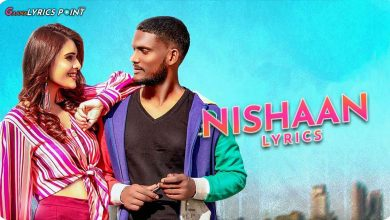 Nishaan Lyrics in Punjabi – Kaka ft. Deep Prince – Neha Malik