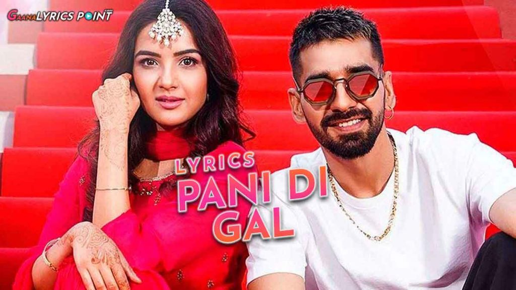 Pani Di Gal Lyrics (Punjabi) – Maninder Buttar ft. Jasmin Bhasin