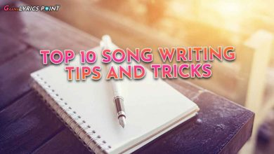 Top 10 Way of writing a perfect Song - How to write a Song
